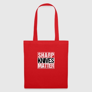 Sharp Knife Grill Sharp Knives Matter - Tote Bag