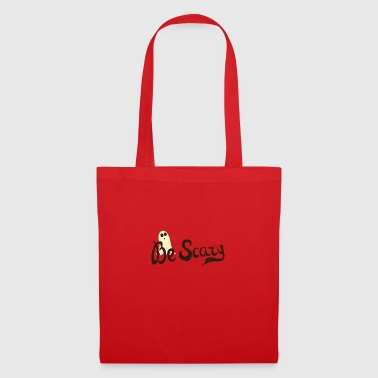 Be Scary - Tote Bag