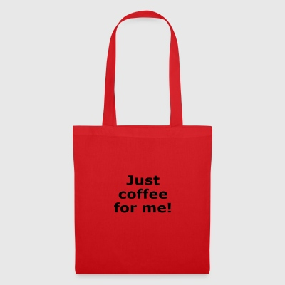 Just Coffee - Tote Bag