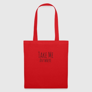 Take Me Anywhere - Borsa di stoffa