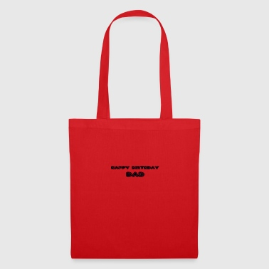 happy birthday dad - Tote Bag