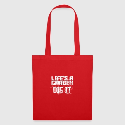 Lifes a garden dig it - Tote Bag