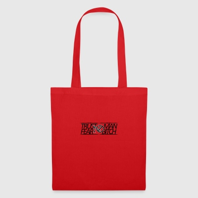 Trust No Man, Fear No Bitch - Tote Bag