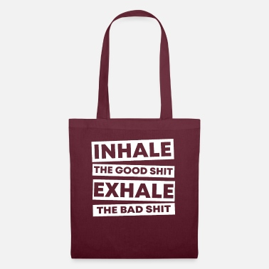 Thought Inhale The Good Shit Exhale The Bad Shit no. 9 - Tote Bag