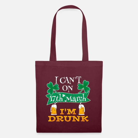Kleeblätter Taschen & Rucksäcke - I can't on 17th March I'm drunk St. Patrick's Day - Stoffbeutel Burgunderrot
