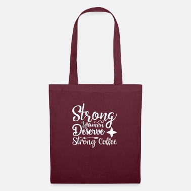 Starbucks Strong Women Deserve Strong Coffee - Tote Bag