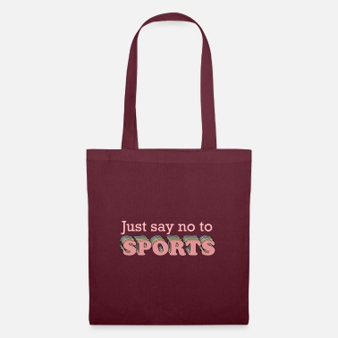 Saying Say No to Sports - Tote Bag