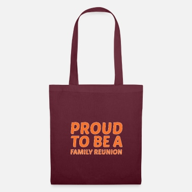 Family Reunion Proud Family Reunion - Gift - Tote Bag