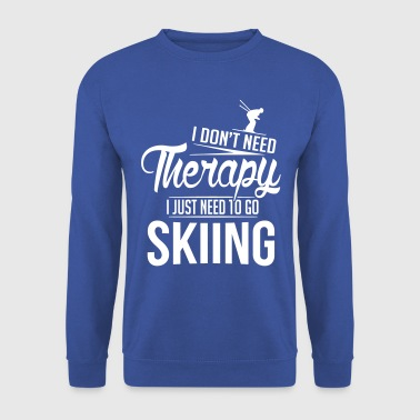 I don't need therapy, I just need to go skiing - Männer Pullover