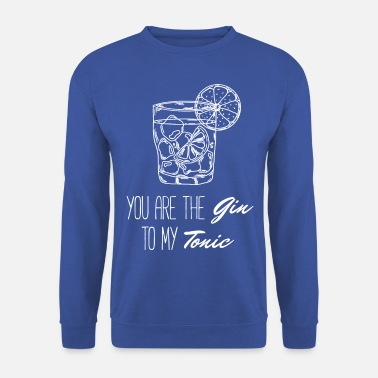 Tonique Tu es le gin à mon tonique - Sweat-shirt Homme