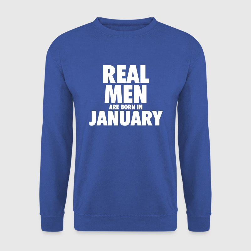 Real men are born in January - Bluza męska
