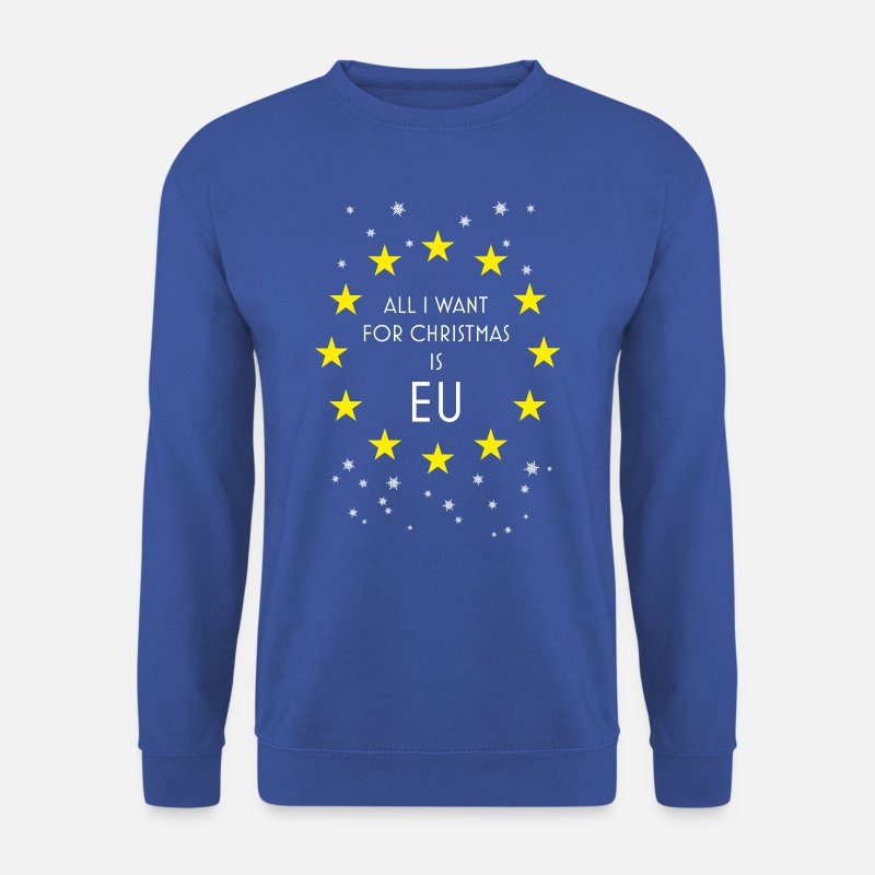 Brexit Hoodies & Sweatshirts - Brexit All I Want Is EU  - Men's Sweatshirt royal blue