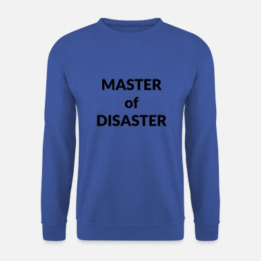 Master Of Disaster Master of Disaster – Geschenk - Männer Pullover