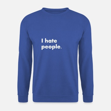 hate people know - Men's Sweatshirt