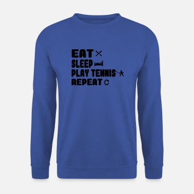 Tennis / Mangez Sleep Play Tennis Répétez! - Sweat-shirt Homme