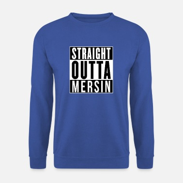 Straight Outta Tout droit Outta Mersin - Sweat-shirt Homme