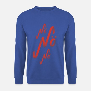 Non Non, Non, Non - Sweat-shirt Homme