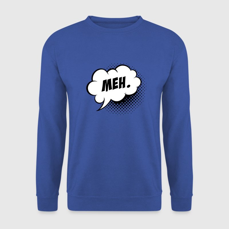 Like a cool story meh. comic Speech balloon bubble - Men's Sweatshirt