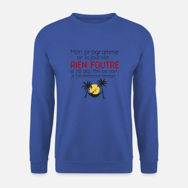 Rien À Foutre citation humour programme journee rien foutre fini - Sweat-shirt Homme