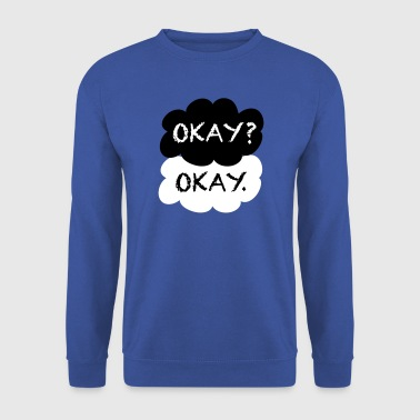 Okay? Okay. - Sweat-shirt Homme