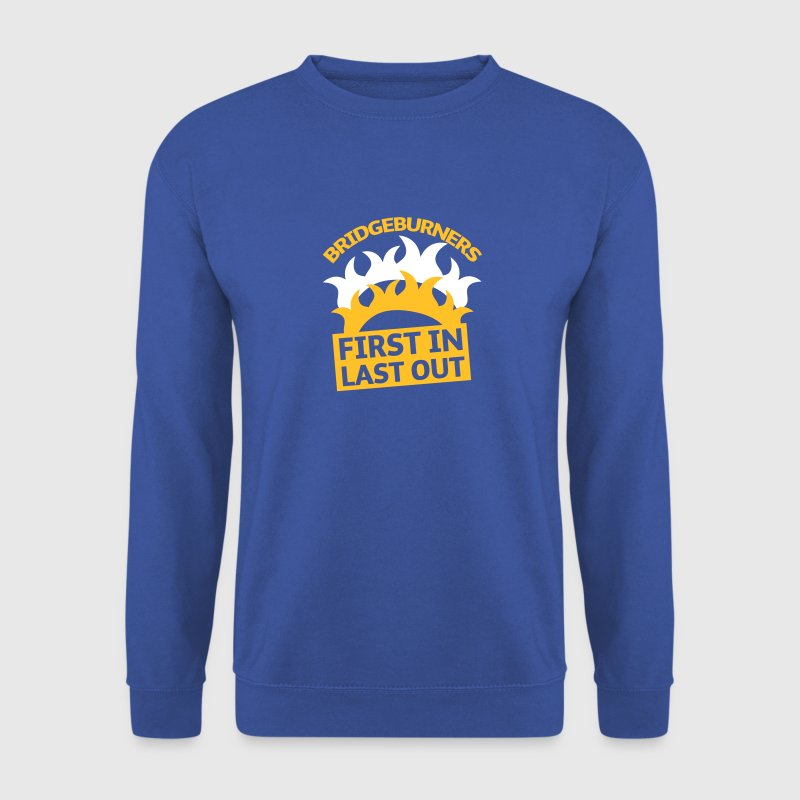 BRIDGEBURNERS Bridge Burners First in last out - Men's Sweatshirt
