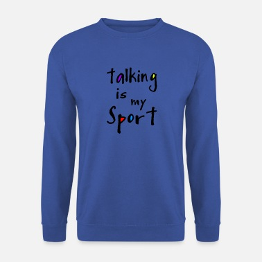 Talking talking - Men's Sweatshirt