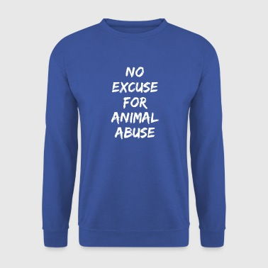 NO EXCUSE FOR ANIMAL ABUSE - Men's Sweatshirt