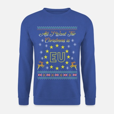 Ugly Brexit All I Want Is EU Ugly Christmas - Men's Sweatshirt