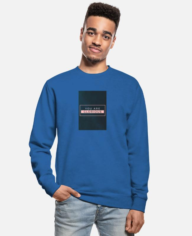 Happiness Hoodies & Sweatshirts - You are glorious - Unisex Sweatshirt royal blue