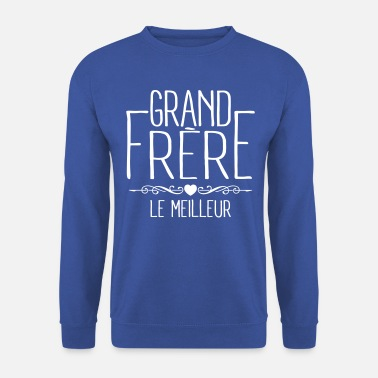 Frère Grand Frère - Sweat-shirt Homme
