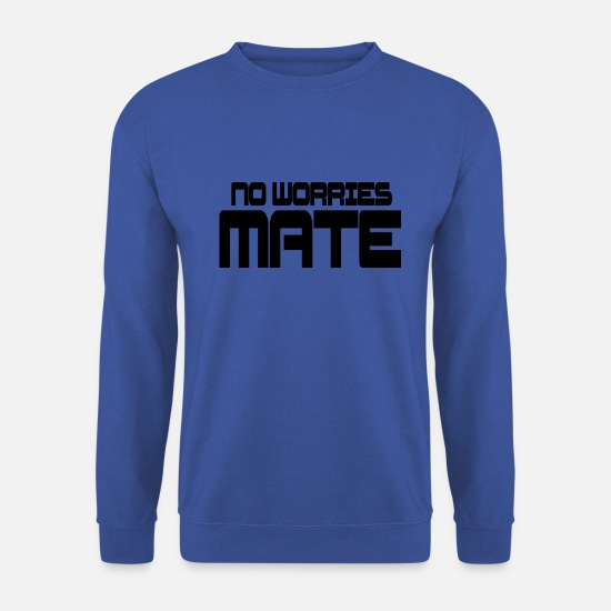Worry Hoodies & Sweatshirts - NO WORRIES MATE - Men's Sweatshirt royal blue