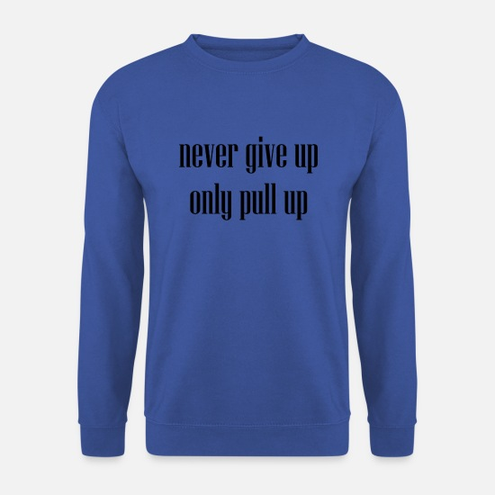 Work Out Hoodies & Sweatshirts - pull up - Unisex Sweatshirt royal blue