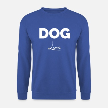 DOG LOVE - gift idea for dog owners - Men's Sweatshirt
