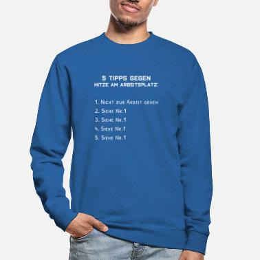 Workplace Heat in the workplace - Unisex Sweatshirt