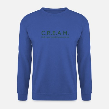Cash CREAM (cash rules everything around) in green - Unisex Sweatshirt