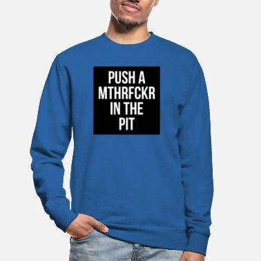 In the PIT - Unisex Pullover