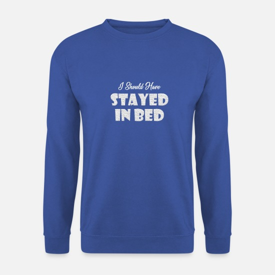 Bad Hoodies & Sweatshirts - Stay in bed - Men's Sweatshirt royal blue