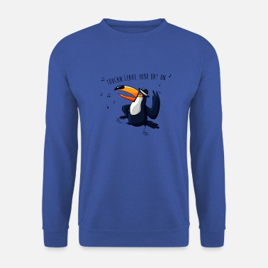 toucan leave your hat on - Unisex Sweatshirt