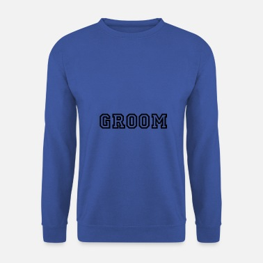 Groom Groom groom - Men's Sweatshirt