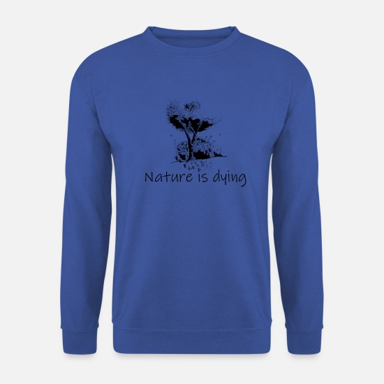 Umweltschutz Pullover & Hoodies - Nature is dying - Männer Pullover Royalblau