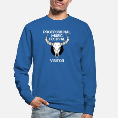 Concertgoers 'Professional music festival visitor' gift - Unisex Sweatshirt