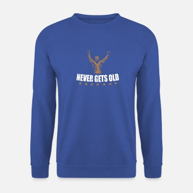 Fitness Never Gets Old - Centre de fitness - Sweat-shirt Unisexe
