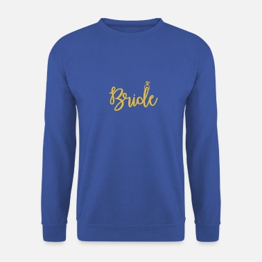 Bride Bride just the bride - Men's Sweatshirt