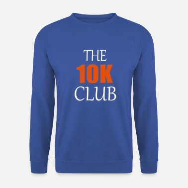 the ten k club running quote - Men's Sweatshirt