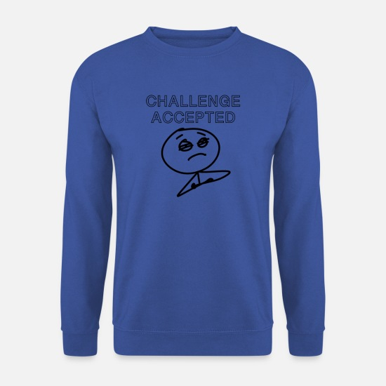 Sayings Hoodies & Sweatshirts - Meme challenge accepted - Men's Sweatshirt royal blue