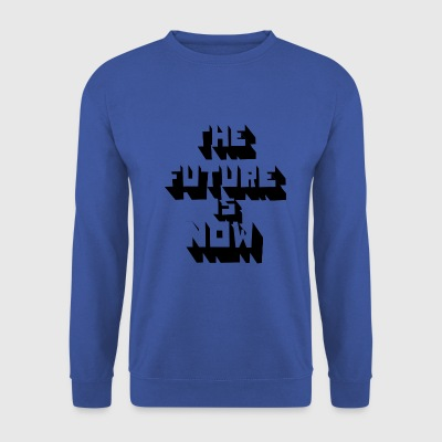 the future is now - Men's Sweatshirt