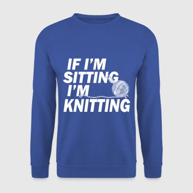 if im sitting in knitting - Men's Sweatshirt