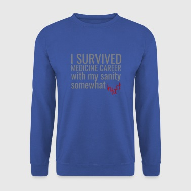 Doctor / Physician: I Survived Medicine Career with my - Men's Sweatshirt