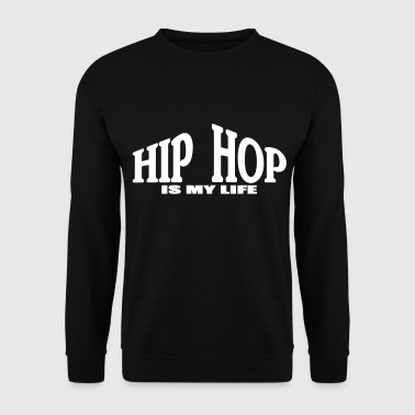 hip hop is my life - Miesten svetaripaita