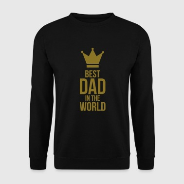 Best Dad in the World ! - Men's Sweatshirt